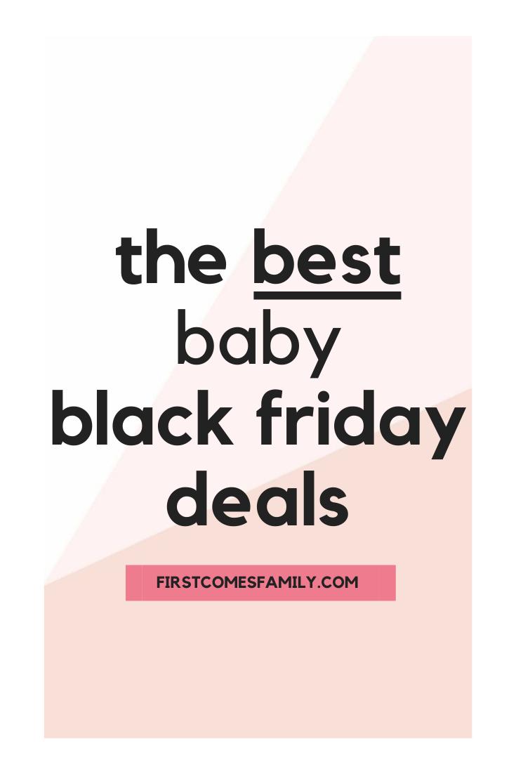 The Best Baby Black Friday Deals - First Comes Family